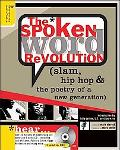 Spoken Word Revolution Slam, Hip Hop & The Poetry Of A New Generation