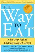 Way to Eat A Six-Step Path to Lifelong Weight Control