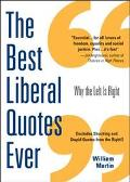 Best Liberal Quotes Ever Why The Left Is Right