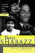 Betty Shabazz A Remarkable Story of Survival and Faith before and after Malcolm X