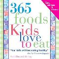 365 Foods Kids Love To Eat Fun, Nutritious And Kid-tested!