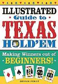 Illustrated Guide To Texas Hold Em Making Winners Out Of Beginners and Advanced Players!