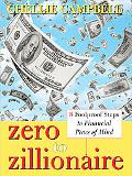 Zero to Zillionaire 8 Foolproof Steps To Financial Peace of Mind