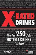 X-rated Drinks More Than 250 of the Hottest Drinks Ever Made