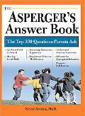 Asperger's Answer Book The Top 300 Questions Parents Ask