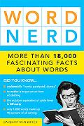 Word Nerd More Than 18,000 Fascinating Facts About Words