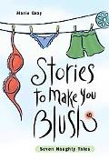 Stories to Make You Blush Seven Naughty Tales