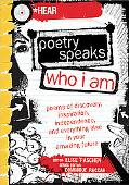 Poetry Speaks Who I Am with CD: Poems of Discovery, Inspiration, Independence, and Everythin...