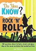 Do You Know Rock'n' Roll? 100 Questions about the Lyrics, Bands and Glory Days of the Music ...