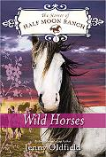 Wild Horses (Horses of Half Moon Ranch Series)