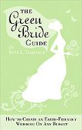 Green Bride Guide: How to Create an Earth-Friendly Wedding on Any Budget
