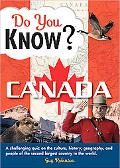 Do You Know Canada?: A challenging quiz on the culture, history, geography, and people of th...