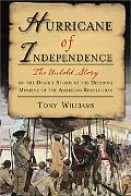 Hurricane of Independence: The Untold Story of the Deadly Storm at the Deciding Moment of th...