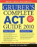 Gruber's Complete ACT Guide 2010