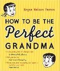 How to Be the Perfect Grandma, 2E