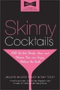 Skinny Night Out: The only guide you'll ever need to go out, have fun, and still fit in your...