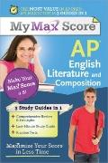 Max My Score AP English Literature: Maximize Your Score in Less Time