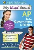 Max My Score AP U.S. Government & Politics: Maximize Your Score in Less Time