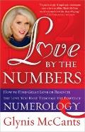 Love by the Numbers : How to Find Great Love or Reignite the Love You Have Through the Power...