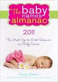 Baby Names Almanac 2011 : The Most Up-to-Date Resource for Baby Names