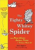 Tighty Whitey Spider : And More Wacky Animal Poems I Totally Made Up