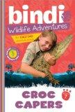 Croc Capers: Bindi Wildlife Adventures (Bindi's Wildlife Adventures)