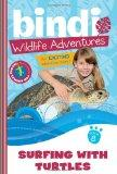 Surfing with Turtles: Bindi Wildlife Adventures (Bindi's Wildlife Adventures)