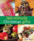 Last-Minute Christmas Gifts Crafting Quick & Classy Presents for Everyone on Your List