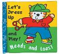 Let's Dress Up and Play! Heads and Toes!