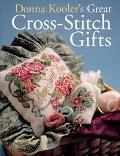 Donna Kooler's Great Cross-Stitch Gifts