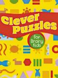 Clever Puzzles for Brainy Kids