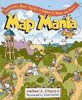 Map Mania Discovering Where You Are and Getting to Where You Aren't