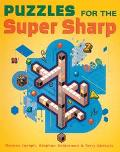Puzzles for the Super Sharp