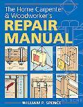 Home Carpenter & Woodworker's Repair Manual