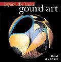 Beyond The Basics Gourd Art
