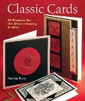 Classic Cards 60 Projects for the Discriminating Crafter