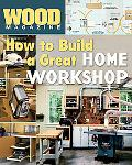 How to Build a Great Home Workshop