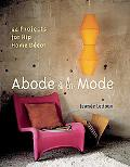 Abode A La Mode 44 Projects For Hip Home Decor