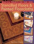 Stencilled Floors & Painted Floorcloths Beautiful Projects for Your Home