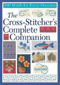 Cross-Stitcher's Complete Companion 500 Motifs for Every Occasion