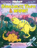 Dinosaurs Then & Wow!