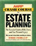 Aarp Crash Course In Estate Planning The Essential Guide To Wills, Trusts, And Your Personal...