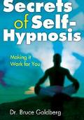 Secrets Of Self-Hypnosis The Amazing New Technique to Lose Weight-Quit Smoking-Improve Memor...