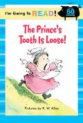 Prince's Tooth is Loose