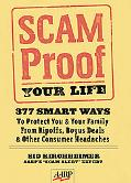 Scam Proof Your Life 377 Smart Ways to Protect You & Your Family From Ripoffs, Bogus Deals &...
