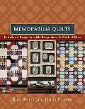 Memorabilia Quilts Fabulous Projects With Keepsakes & Collectibles