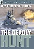Sinking Of The Bismarck The Deadly Hunt