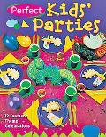Perfect Kids' Parties 12 Fantastic Theme Celebrations