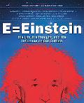 E = Einstein His Life, His Thought, And His Influence on Our Culture