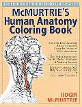 McMurtrie's Human Anatomy Coloring Book A Systemic Approach to the Study of the Human Body T...